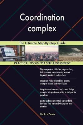 Coordination Complex the Ultimate Step-By-Step Guide (Paperback)