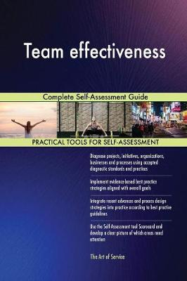 Team Effectiveness Complete Self-Assessment Guide (Paperback)