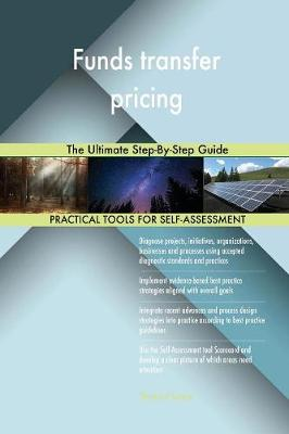 Funds Transfer Pricing the Ultimate Step-By-Step Guide (Paperback)