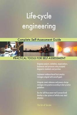 Life-Cycle Engineering Complete Self-Assessment Guide (Paperback)