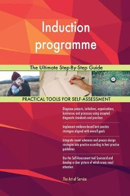 Induction Programme the Ultimate Step-By-Step Guide (Paperback)