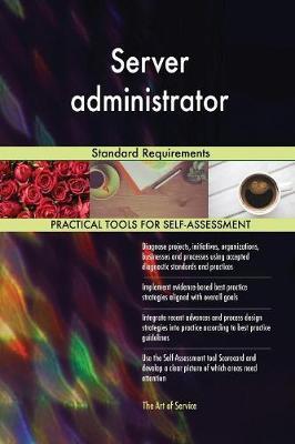 Server Administrator Standard Requirements (Paperback)
