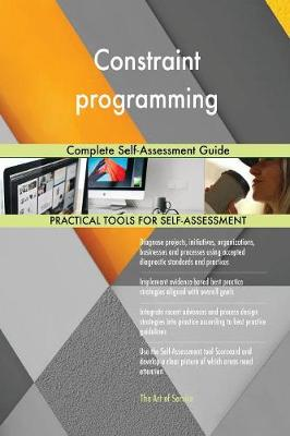 Constraint Programming Complete Self-Assessment Guide (Paperback)