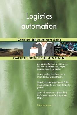 Logistics Automation Complete Self-Assessment Guide (Paperback)