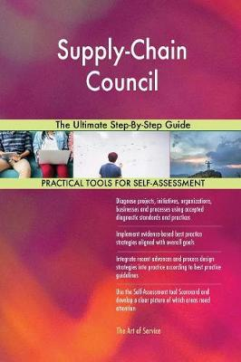 Supply-Chain Council the Ultimate Step-By-Step Guide (Paperback)