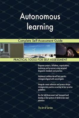 Autonomous Learning Complete Self-Assessment Guide (Paperback)