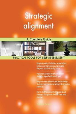 Strategic Alignment a Complete Guide (Paperback)