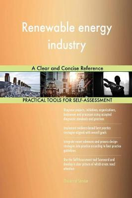 Renewable Energy Industry a Clear and Concise Reference (Paperback)