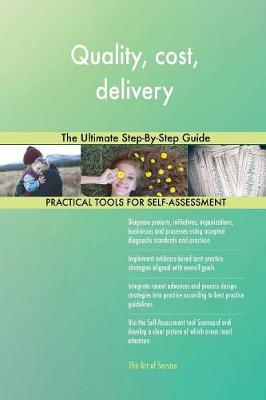 Quality, Cost, Delivery the Ultimate Step-By-Step Guide (Paperback)