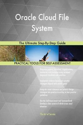 Oracle Cloud File System the Ultimate Step-By-Step Guide (Paperback)