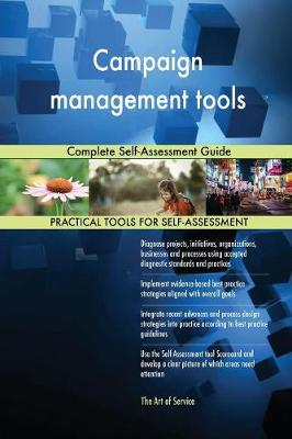 Campaign Management Tools Complete Self-Assessment Guide (Paperback)