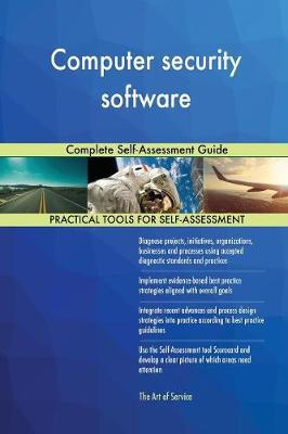 Computer Security Software Complete Self-Assessment Guide (Paperback)