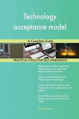 Technology Acceptance Model a Complete Guide (Paperback)