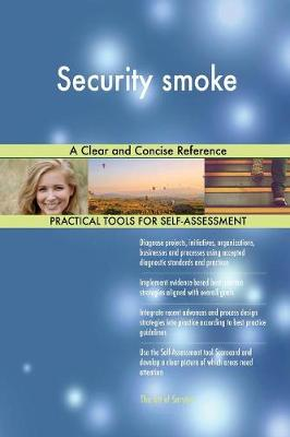 Security Smoke a Clear and Concise Reference (Paperback)