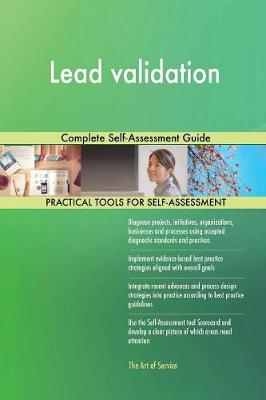 Lead Validation Complete Self-Assessment Guide (Paperback)
