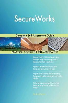 Secureworks Complete Self-Assessment Guide (Paperback)