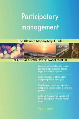 Participatory Management the Ultimate Step-By-Step Guide (Paperback)