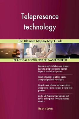 Telepresence Technology the Ultimate Step-By-Step Guide (Paperback)