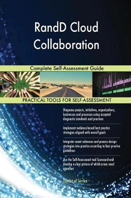 Randd Cloud Collaboration Complete Self-Assessment Guide (Paperback)