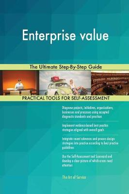 Enterprise Value the Ultimate Step-By-Step Guide (Paperback)