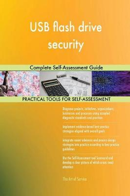 USB Flash Drive Security Complete Self-Assessment Guide (Paperback)
