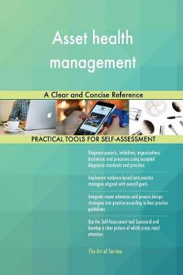 Asset Health Management a Clear and Concise Reference (Paperback)