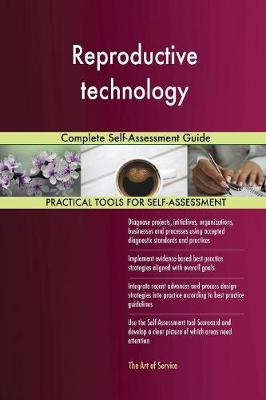 Reproductive Technology Complete Self-Assessment Guide (Paperback)