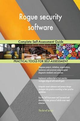 Rogue Security Software Complete Self-Assessment Guide (Paperback)