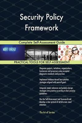 Security Policy Framework Complete Self-Assessment Guide (Paperback)