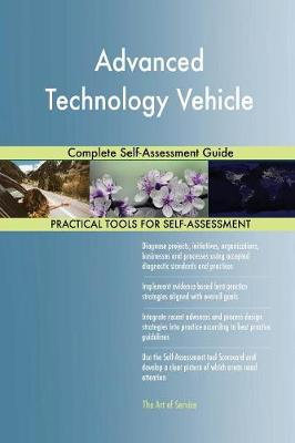 Advanced Technology Vehicle Complete Self-Assessment Guide (Paperback)