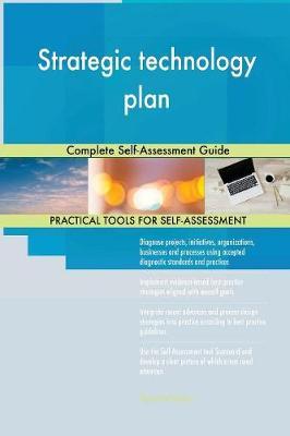Strategic Technology Plan Complete Self-Assessment Guide (Paperback)