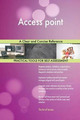 Access Point a Clear and Concise Reference (Paperback)