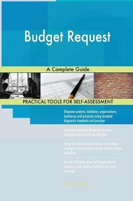 Budget Request a Complete Guide (Paperback)