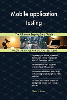 Mobile Application Testing the Ultimate Step-By-Step Guide (Paperback)
