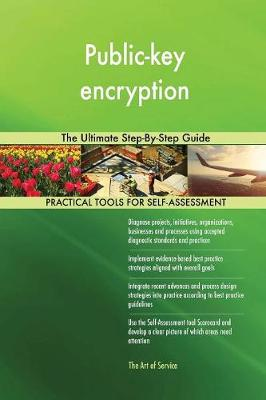 Public-Key Encryption the Ultimate Step-By-Step Guide (Paperback)