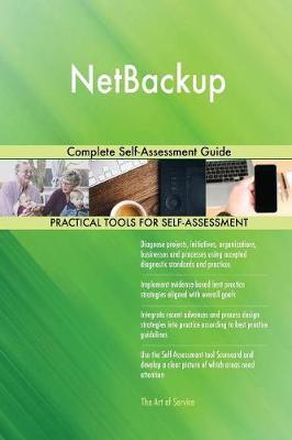 Netbackup Complete Self-Assessment Guide (Paperback)