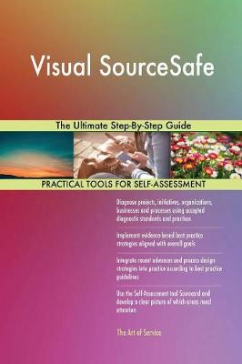 Visual Sourcesafe the Ultimate Step-By-Step Guide (Paperback)