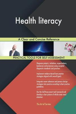Health Literacy a Clear and Concise Reference (Paperback)