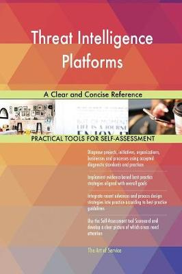 Threat Intelligence Platforms a Clear and Concise Reference (Paperback)