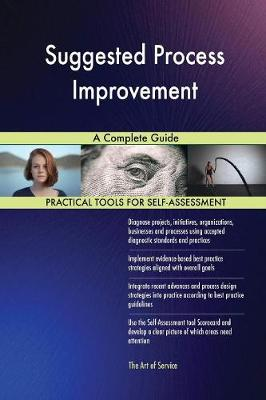 Suggested Process Improvement a Complete Guide (Paperback)
