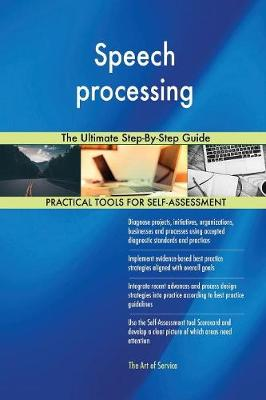 Speech Processing the Ultimate Step-By-Step Guide (Paperback)