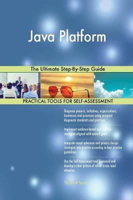 Java Platform the Ultimate Step-By-Step Guide (Paperback)