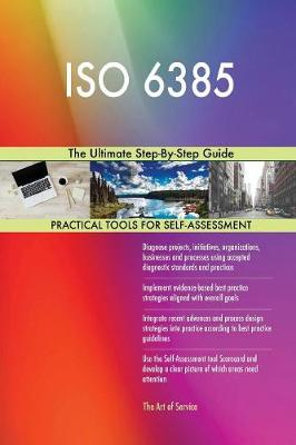 ISO 6385 the Ultimate Step-By-Step Guide (Paperback)