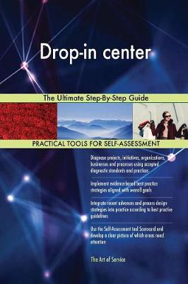 Drop-In Center the Ultimate Step-By-Step Guide (Paperback)