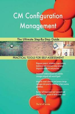 CM Configuration Management the Ultimate Step-By-Step Guide (Paperback)