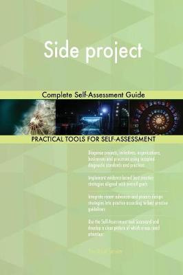 Side Project Complete Self-Assessment Guide (Paperback)