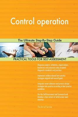 Control Operation the Ultimate Step-By-Step Guide (Paperback)