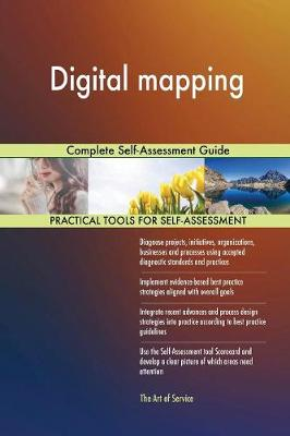 Digital Mapping Complete Self-Assessment Guide (Paperback)