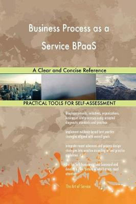 Business Process as a Service Bpaas a Clear and Concise Reference (Paperback)