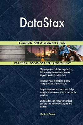 Datastax Complete Self-Assessment Guide (Paperback)